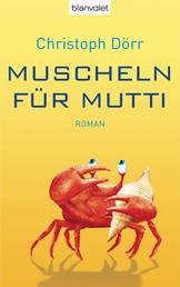 Muscheln für Mutti - Roman