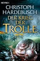 Christoph Hardebusch: Der Krieg der Trolle (4) ★★★★