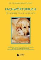 Dr. Friedmar Krautwurst: Fachwörterbuch für Hundezüchter und Hundehalter