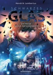 Schwarzes Glas - Die Reise in die Zwischenwelt