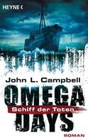 John L. Campbell: Omega Days - Schiff der Toten ★★★★