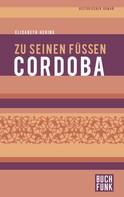 Elisabeth Hering: Zu seinen Füßen Cordoba ★★★★★