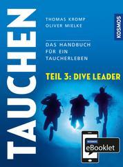 KOSMOS eBooklet: Dive Leader - Aus dem Gesamtwerk: Tauchen - Handbuch modernes Tauchen