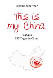 This is my China - Post aus 183 Tagen in China