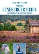 Anja Steinhörster: Reiseführer Lüneburger Heide