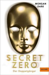 Secret Zero. Band 2. Der Doppelgänger - Roman