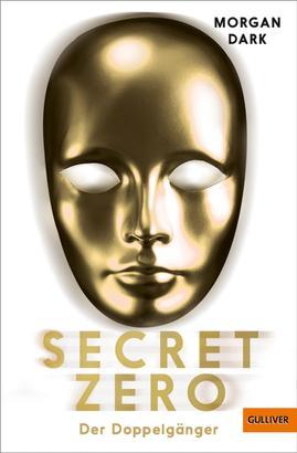 Secret Zero. Band 2. Der Doppelgänger