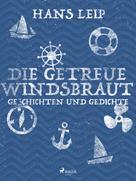 Hans Leip: Die getreue Windsbraut