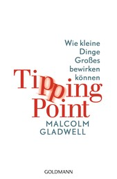 Tipping Point - Wie kleine Dinge Großes bewirken können