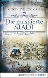 Die maskierte Stadt - Roman