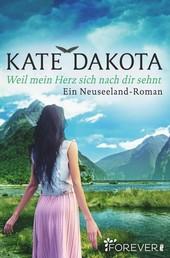 Weil mein Herz sich nach dir sehnt - Ein Neuseeland-Roman