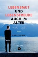 Fritz May: Lebensmut und Lebensfreude auch im Alter ★★