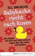 Jill Smokler: Babykacke riecht nach Rosen ★★★★
