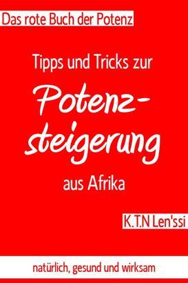 Das rote Buch der Potenz: Tipps und Tricks zur Potenzsteigerung aus Afrika
