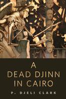 P. Djeli Clark: A Dead Djinn in Cairo ★★★★