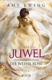 Das Juwel - Die Weiße Rose - Die Weiße Rose