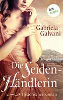 Gabriela Galvani: Die Seidenhändlerin ★★★★