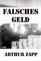 Arthur Zapp: Falsches Geld