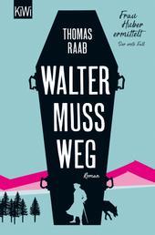 Walter muss weg - Frau Huber ermittelt. Der erste Fall