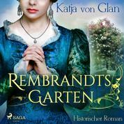 Rembrandts Garten - Historischer Roman