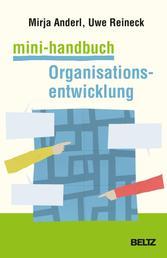 Mini-Handbuch Organisationsentwicklung - Konzepte, Methoden, Praxistipps