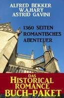 Alfred Bekker: Das Historical Romance Buch-Paket: 1360 Seiten Romantisches Abenteuer