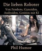 Phil Humor: Die lieben Roboter