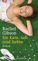 Rachel Gibson: Sie kam, sah und liebte ★★★★★