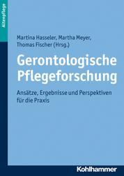 Gerontologische Pflegeforschung - Ansätze, Ergebnisse und Perspektiven für die Praxis