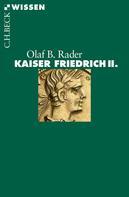 Olaf B. Rader: Kaiser Friedrich II. ★★★★