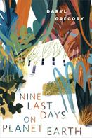 Daryl Gregory: Nine Last Days on Planet Earth