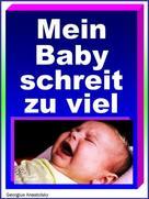 Georgius Anastolsky: Mein Baby schreit zu viel