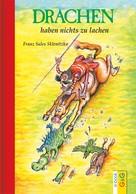 Franz Sales Sklenitzka: Drachen haben nichts zu lachen ★★★★★