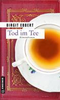 Birgit Ebbert: Tod im Tee ★★★