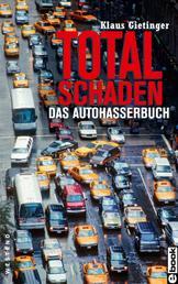 Totalschaden - Das Autohasserbuch