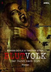 BLUTVOLK, Band 1: DER DURST NACH BLUT - Die große Vampir-Saga von Adrian Doyle & Timothy Stahl