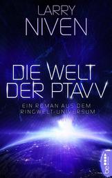 Die Welt der Ptavv - Ein Roman aus dem Ringwelt-Universum.
