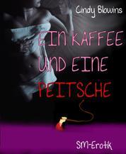 Ein Kaffee und eine Peitsche - SM-Erotik