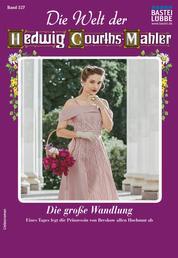 Die Welt der Hedwig Courths-Mahler 527 - Liebesroman - Die große Wandlung