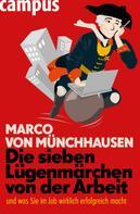 Marco von Münchhausen: Die sieben Lügenmärchen von der Arbeit ★★