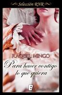 Raquel Martín Mingo: Para hacer contigo lo que quiera (El club de los seductores 1)