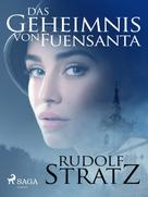 Rudolf Stratz: Das Geheimnis von Fuensanta - Krimi