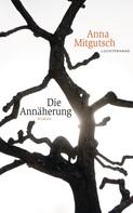 Anna Mitgutsch: Die Annäherung ★★★★