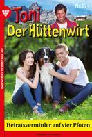 Friederike von Buchner: Toni der Hüttenwirt 174 – Heimatroman
