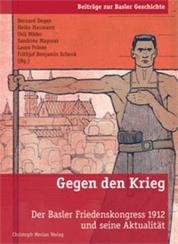 Gegen den Krieg - Der Basler Friedenskongress 1912 und seine Aktualität