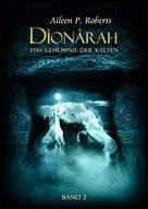 Aileen P. Roberts: Dionarah - Das Geheimnis der Kelten ★★★★