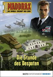Maddrax 538 - Science-Fiction-Serie - Die Stunde des Despoten