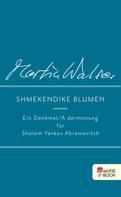 Martin Walser: Shmekendike blumen