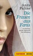 Anita Pichler: Die Frauen aus Fanis
