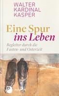 Walter Kardinal Kasper: Eine Spur ins Leben ★★★★